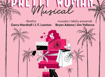 03.10.2021 Pretty WOMAN – Teatr Muzyczny w Łodzi